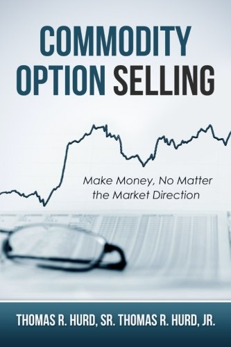 Commodity Option Selling: Profit in up or down markets!  You can make money on day 1