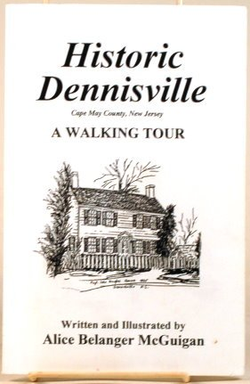 - HISTORIC DENNISVILLE Cape May Count, New Jersey - a Walking Tour