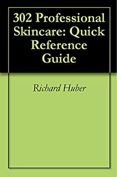 302 Professional Skincare: Quick Reference Guide by [Huber, Richard]