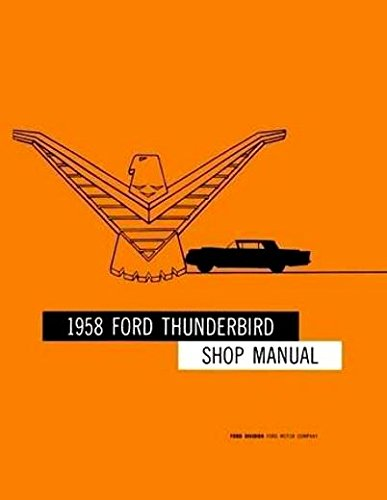 1958 FORD THUNDERBIRD FACTORY REPAIR SHOP & SERVICE MANUAL - ALL MODELS - 58 T-BIRD