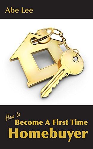 How to Become a First Time Homebuyer: Practical guide to finding, financing, and buying first home