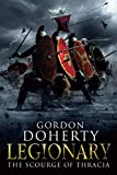 Legionary: The Scourge of Thracia (Volume 4)
