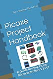Picaxe Project Handbook: A Guide to using Picaxe