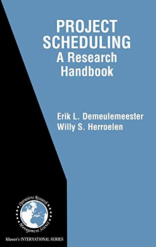 Project Scheduling: A Research Handbook (International Series in Operations Research & Management Science)