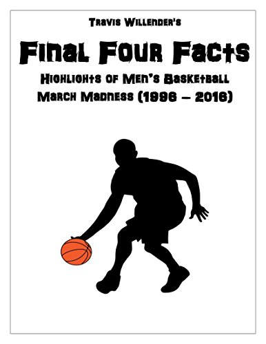- Final Four Facts: Highlights of Men's Basketball March Madness (1996 – 2016)