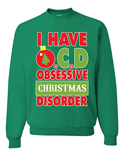Wild Bobby I Have OCD Obsessive Christmas Disorder Xmas Ornament | Mens Ugly Christmas Sweater Crewneck Graphic Sweatshirt, Kelly, 3XL (Obsessive Disorder Christmas Ornament)