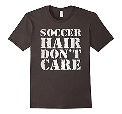 Soccer Hair Don't Care Funny Gift T-Shirt