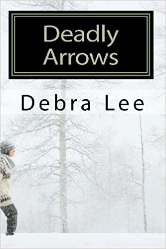 Deadly Arrows: A Fay Cunningham Mystery