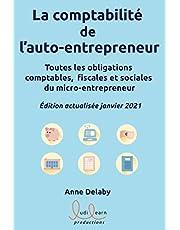 La comptabilité de l'auto-entrepreneur: Toutes les obligations comptables, fiscales et sociales du micro-entrepreneur