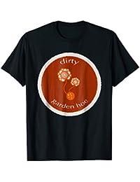 Dirty Garden Hoe Tshirt
