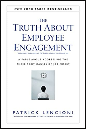 the truth about employee engagement a fable about addressing the