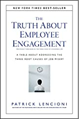 The Truth About Employee Engagement: A Fable About Addressing the Three Root Causes of Job Misery (J-B Lencioni Series Book 27) Kindle Edition