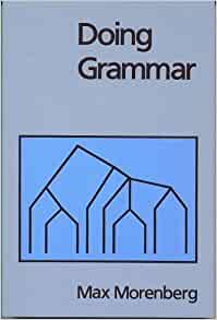 Doing grammar by max morenberg