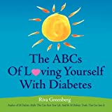 The Abcs of Loving Yourself with Diabetes, Riva Greenberg, 0615170943