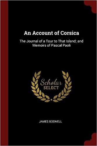 An Account of Corsica: The Journal of a Tour to That Island; and Memoirs of Pascal Paoli