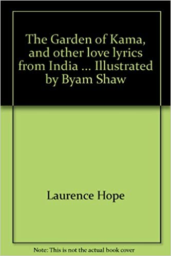The Garden of Kama, and other love lyrics from India ... Illustrated ...