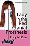 img - for Lady in the Red Cranial Prosthesis: My Journal of Cancer and Faith (Journeys & Memoirs) book / textbook / text book