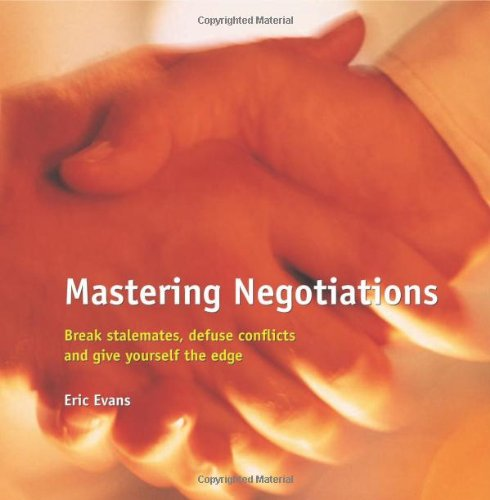 Mastering Negotiations: Break Stalemates, Defuse Conflicts and Give Yourself the Edge (Masters in Management)
