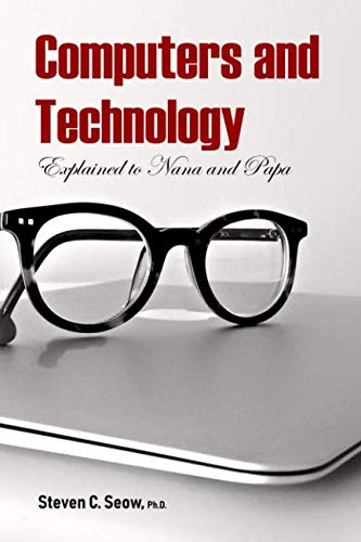 Computers and Technology Explained to Nana and Papa