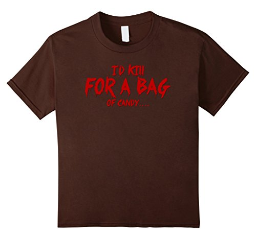 Kids I'd Kill for a Bag of Candy - Scary Halloween TShirt 4 Brown - Brown Bag Costume Ideas
