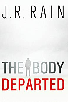 The Body Departed by [Rain, J.R.]