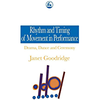 Rhythm and Timing of Movement in Performance: Drama, Dance and Ceremony book cover