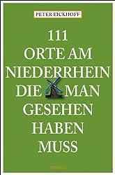 111 Orte am Niederrhein die man gesehen haben muß