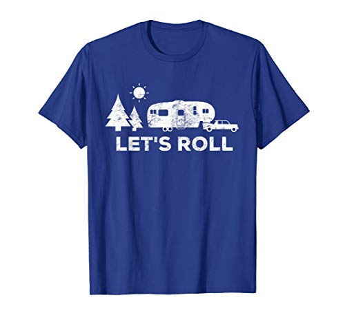 Lets Roll Camping T Shirt 5th Wheel Camper RV Vacation Gift