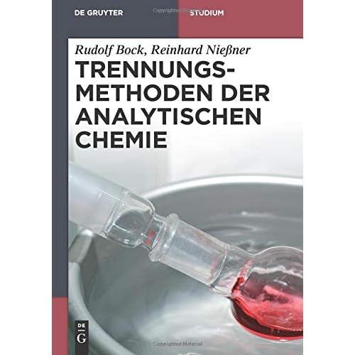 Trennungsmethoden der Analytischen Chemie (De Gruyter Studium)