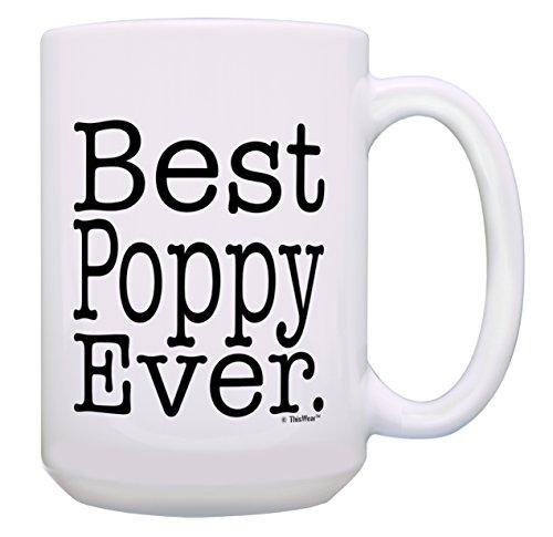 Poppy Gifts for Men Best Poppy Ever Poppy Gag Gift Funny Poppy Gift 15-oz Coffee Mug Tea Cup 15 oz -