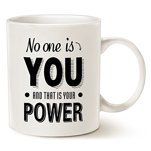 Inspirational Quote Coffee Mug Christmas Gifts - No One Is You and That Is Your Power - Best Friend Gifts Ceramic Cup White, 11 Oz