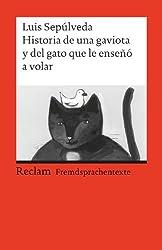 Historia de una gaviota y del gato que le enseñó a volar: (Fremdsprachentexte)