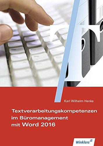 Textverarbeitung für Büroberufe mit WORD: Textverarbeitungskompetenzen im Büromanagement mit Word 2016: Schülerband Spiralbindung – 1. Juli 2016 Karl Wilhelm Henke 3804572995 Baden-Württemberg Bayern