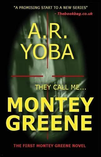 They Call Me...Montey Greene (Identity Crisis Trilogy, Book 1) by A. R. Yoba (2012-09-14)