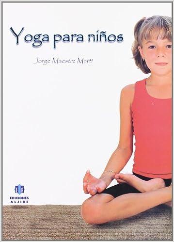 Yoga para niños: Amazon.es: Jorge Maestre Martí: Libros