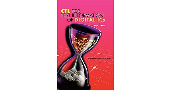 CTL for Test Information of Digital ICs: Amazon.es: Kapur ...