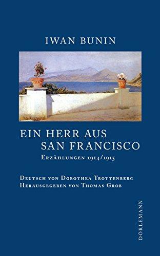 Ein Herr aus San Francisco: Erzählungen 1914/1915 (Bunin Werkausgabe 8) (German Edition)