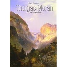 Thomas Moran: 121 Masterpieces (Annotated Masterpieces Book 138)