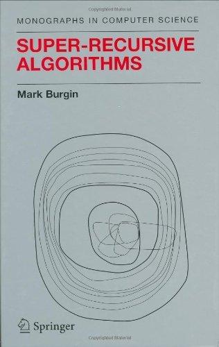 Download Super-Recursive Algorithms (Monographs in Computer Science) Pdf