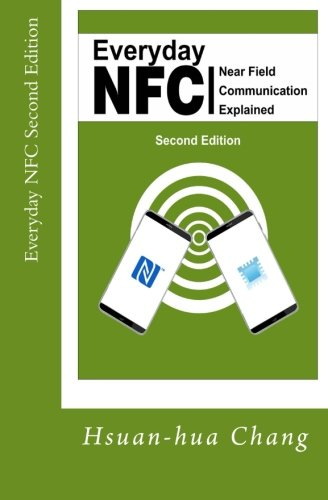 Everyday NFC Second Edition: Near Field Communication Explained