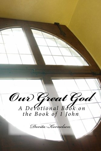 Our Great God (A Devotional Book on the Book of 1 John)