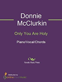 Only You Are Holy by [Donnie McClurkin]
