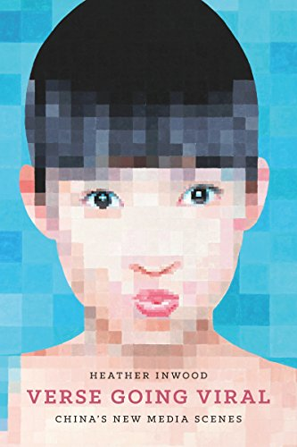 Verse Going Viral: China's New Media Scenes (Modern Language Initiative Books) by University of Washington Press