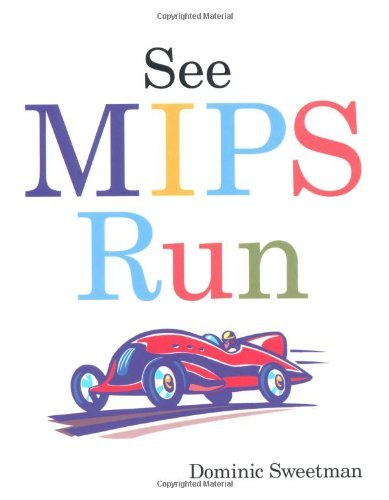 Download See MIPS Run (The Morgan Kaufmann Series in Computer Architecture and Design) Pdf