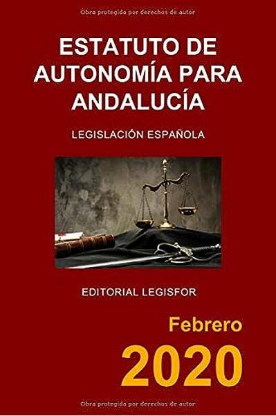 Estatuto de Autonomía para Andalucía: Amazon.es: Legislación española: Libros