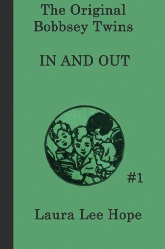 The Bobbsey Twins In and Out (The Original Bobbsey Twins) (Volume 1) (Bobbsey Twins 1)
