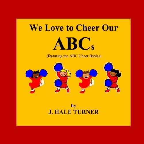 We Love to Cheer Our ABCs: Featuring the ABC Cheer Babies pdf