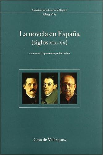 La novela en España siglos XIX-XX : 66 Collection de la Casa de ...