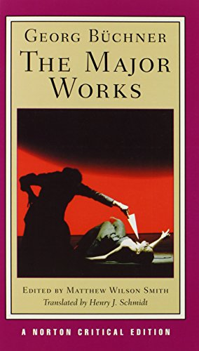 Georg Buchner: The Major Works (Norton Critical Editions)
