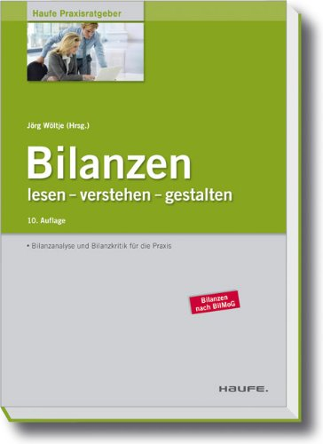 Bilanzen: lesen - verstehen - gestalten Broschiert – 22. März 2011 Jörg Wöltje Haufe-Lexware 3648002929 Betriebswirtschaft